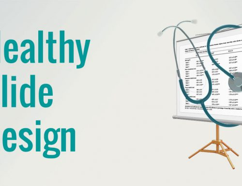 Make your scientific presentation slide design healthy with 5 simple cures